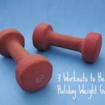 3 Workouts to Help Fight Holiday Weight Gain