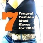 Frugal Fashion Must Haves for 2014