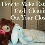 How to Make Extra Cash Cleaning Out Your Closet