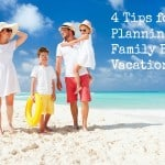 4 Tips for Planning a Family Beach Vacation