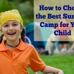 How to Pick a Summer Camp for your child