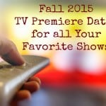 Fall 2015 TV Premiere Dates for All Your Favorite Shows