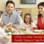 5 Ways to Make Having Regular Family Dinners Together Easier – #BillionDinners @DinnerCall #ad