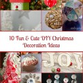 10 Fun & Cute DIY Christmas Decoration Ideas