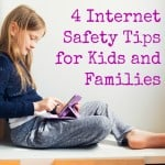 4 Internet Safety Tips for Kids and Families