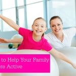 4 Ways to Help Your Family Get More Active This Year – @Poise #LadiesWithPoise #ad
