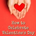 How to Celebrate Valentine's Day With Your Kids