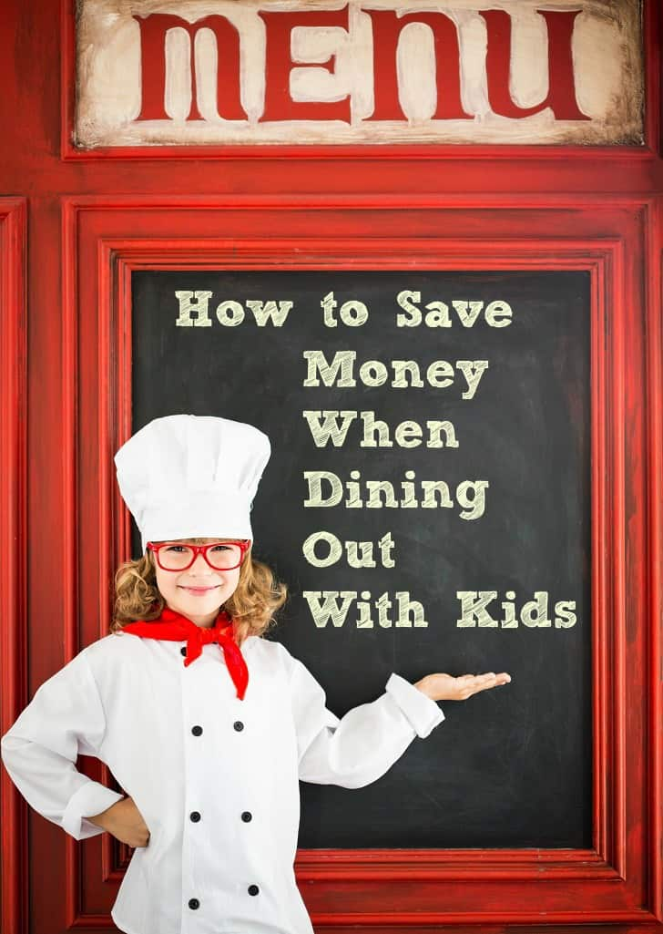 Looking to save money at restaurants while dining with your kids? Here are some tips!