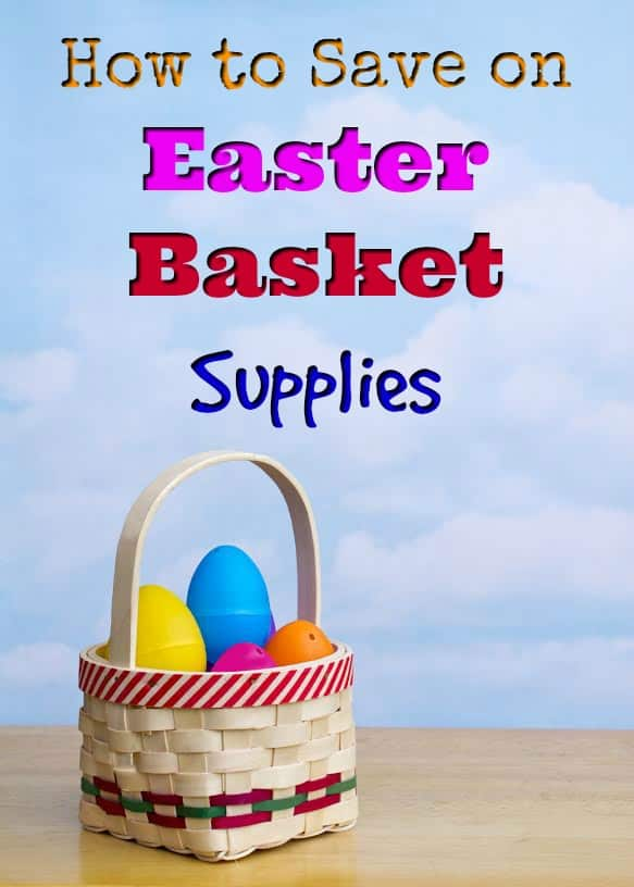 How to save on Easter Baskets
