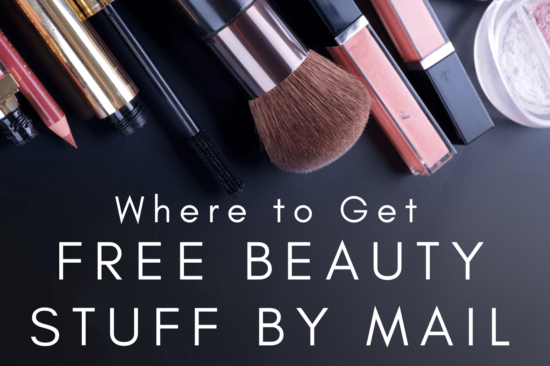 Where To Get Free Beauty Stuff By Mail